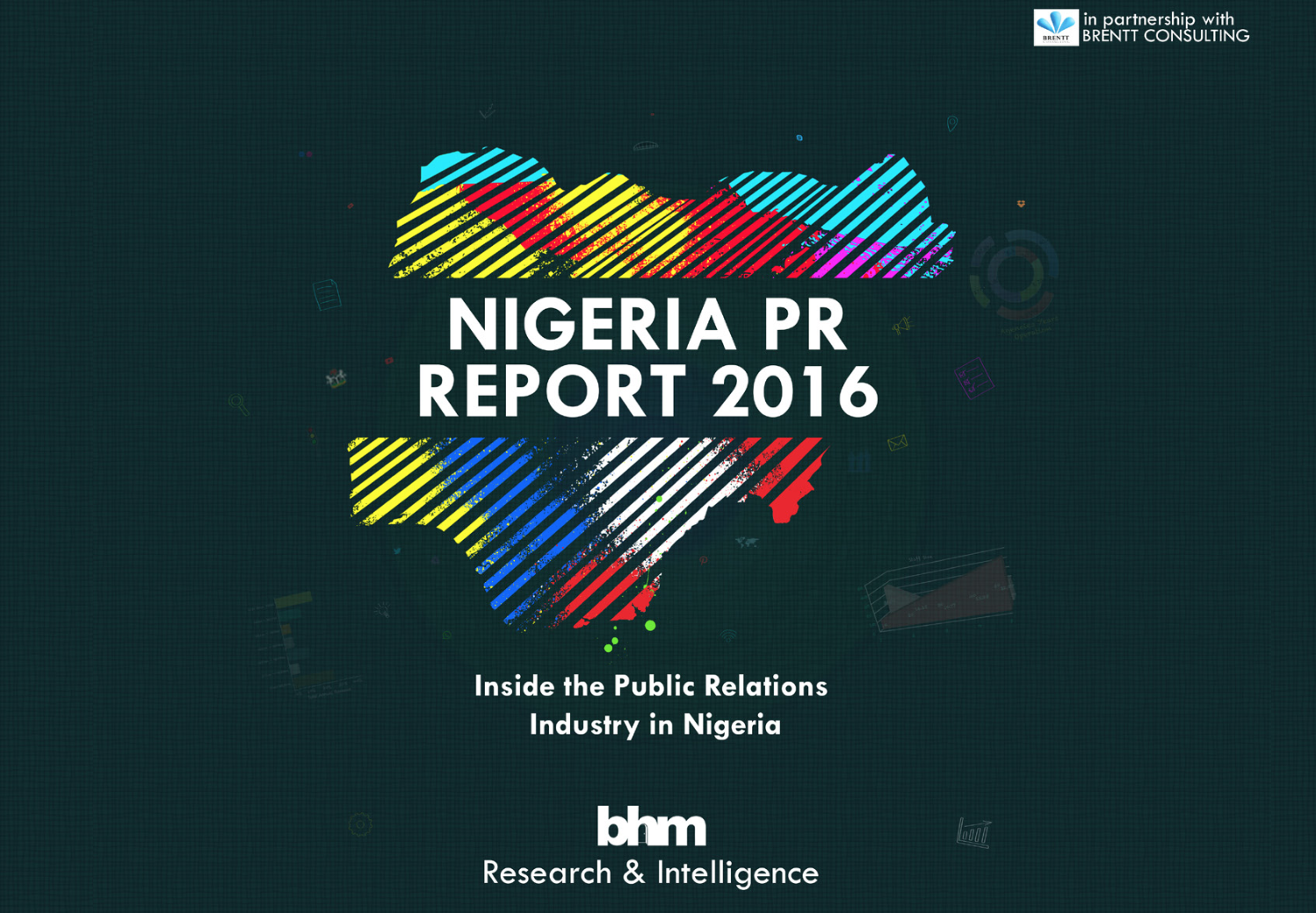BHM and Brentt Consulting Announce the Release of Nigeria PR Report 2016. Download Here